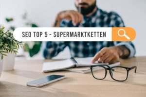seo top 5 supermarkt